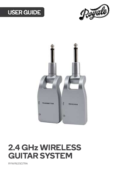 Royale RYWRLSSGTRA 2.4 GHz Wireless Guitar System User Guide ...